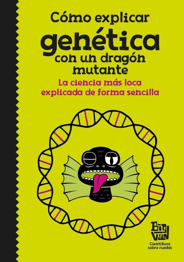 Portada del llibre Cómo explicar genética con un dragón mutante