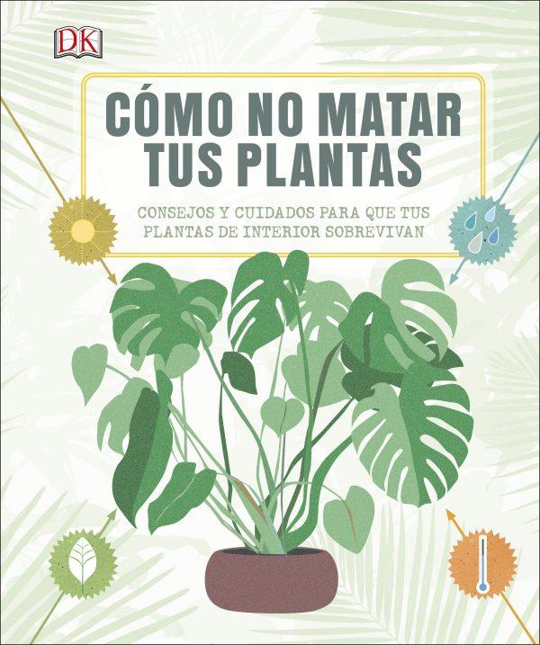 Portada del llibre Cómo no matar tus plantas