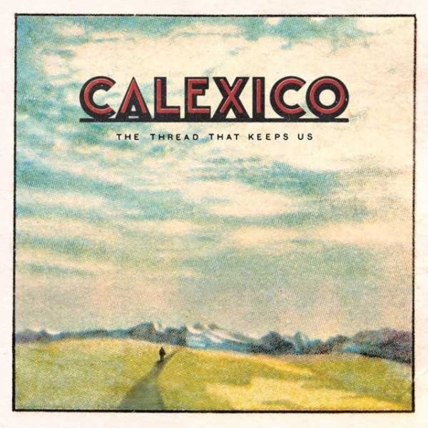 "Portada del CD ""The thread that keeps us"" de Calexico"