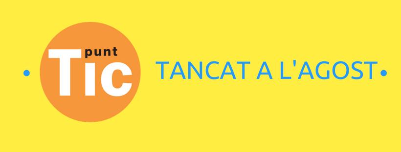 Imatge logo Punt TIC i text tancat a l'agost