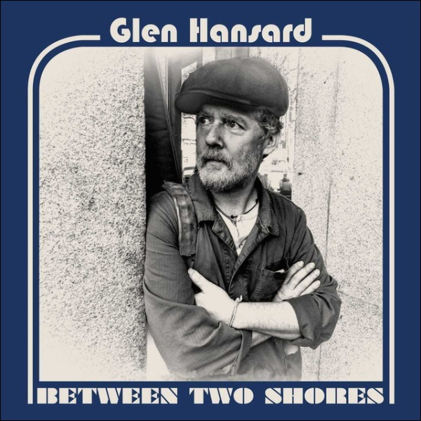 "Portada del CD ""Between two shores"" de Glen Hansard"