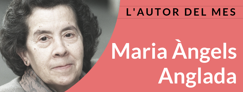 Imatge de la secció L'autor del mes dedicada a Maria Àngels Anglada