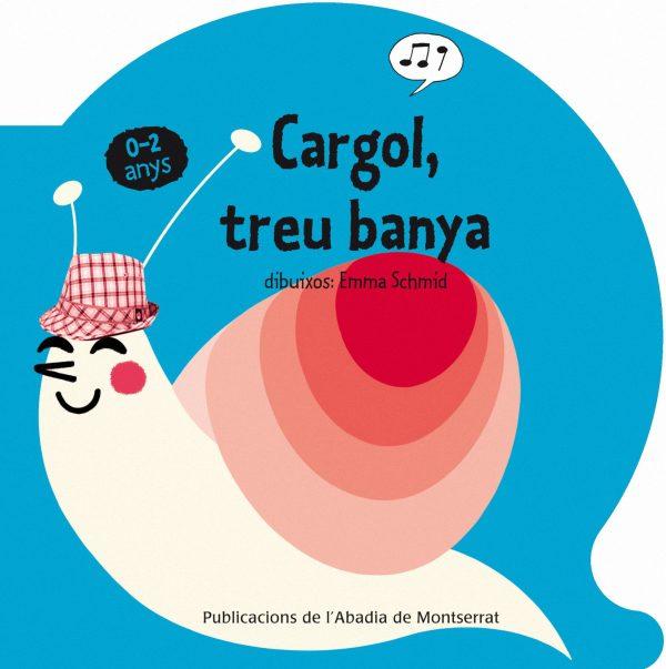 Portada del llibre infantil Cargol, treu banya d'Emma Schmid