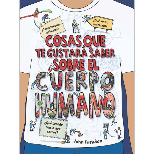Portada del llibre infantil Cosas que te gustará saber sobre el cuerpo humano de John Farndon