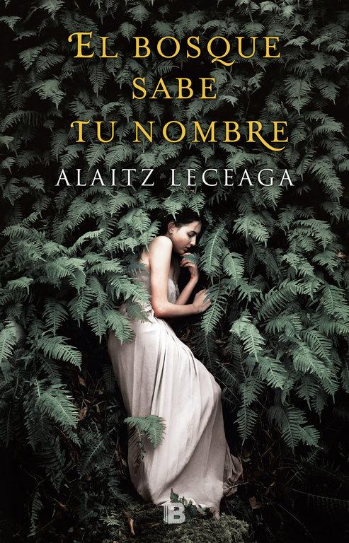 Portada del llibre El bosque sabe a tu nombre d'Alaitz Leceaga
