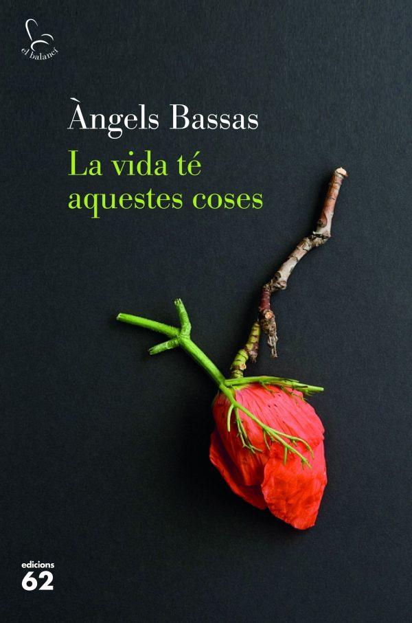 Portada del llibre La vida té aquestes coses d'Àngels Bassas