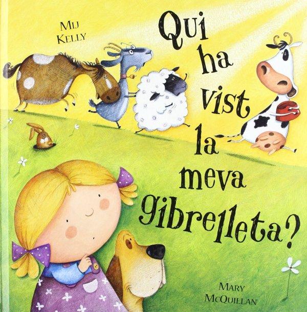 Portada del llibre infantil Qui ha vist la meva gibrelleta? de Mij Kelly