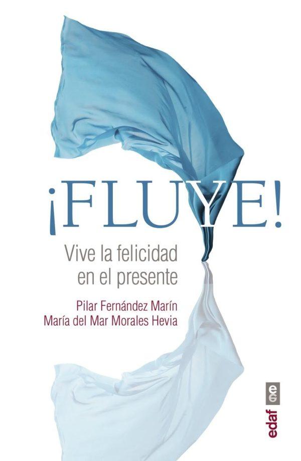 Portada del llibre ¡Fluye! Vive la felicidad en el presente de Pilar Fernández Marín