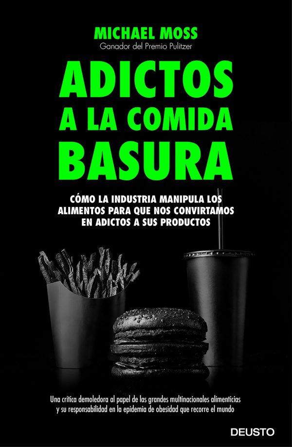 Portada del llibre Adictos a la comida basura de Michael Moss