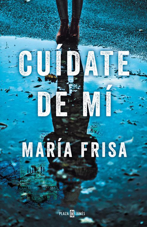 Imatge de la portada de la novel·la Cuídate de mí de María Frisa