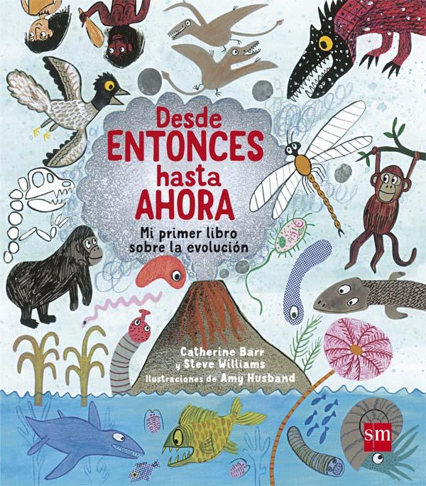 Portada del llibre infantil Desde entonces hasta ahora. Mi primer libro sobre la evolución