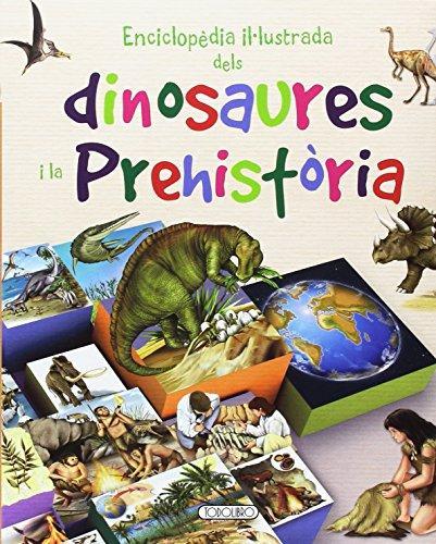 Portada del llibre infantil Enciclopèdia il·lustrada dels dinosaures i la Prehistòria
