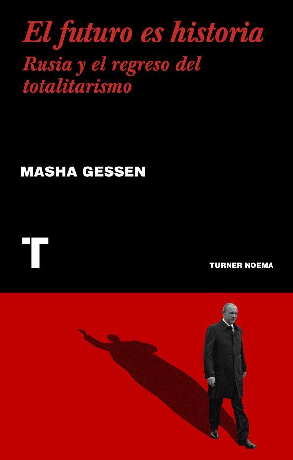 Portada del llibre El futuro es historia. Rusia y el regreso del totalitarismo de Masha Gessen