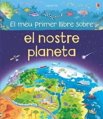 Portada del llibre infantil El meu primer llibre sobre el nostre planeta