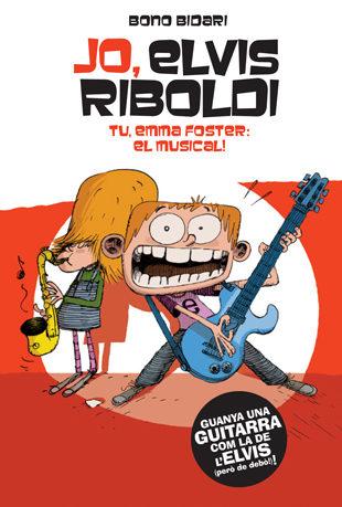 Portada del llibre infantil Yo, Elvis Riboldi Tu Emma Foster: el musical
