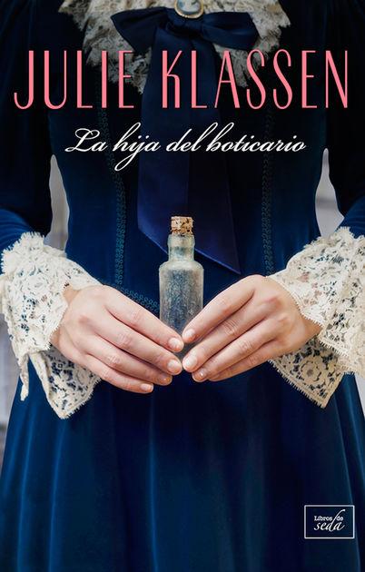 Imatge de la portada de la novel·la La hija del boticario de Julie Klassen