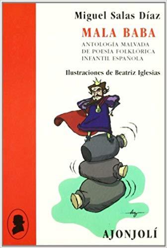 Portada del llibre de poesia infantil Mala baba, antología malvada de poesía folklórica infantil española de Miguel Salas Díaz