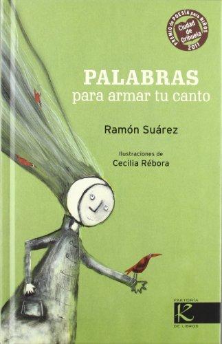 Portada del llibre de poesia infantil Palabras para armar tu canto de Ramón Suárez