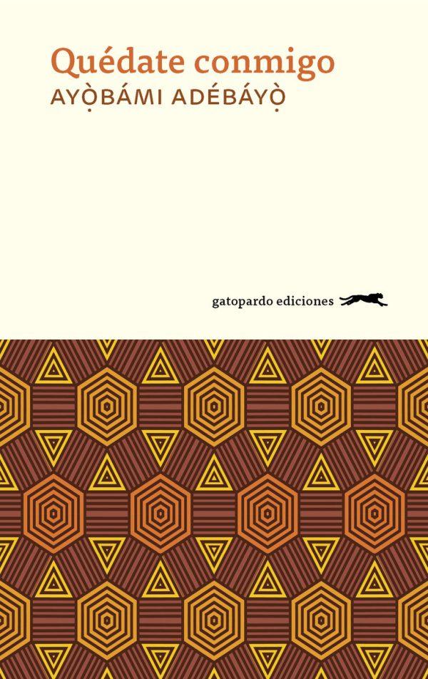 Imatge de la portada de la novel·la Quédate conmigo Ayòbámi Adébáyò