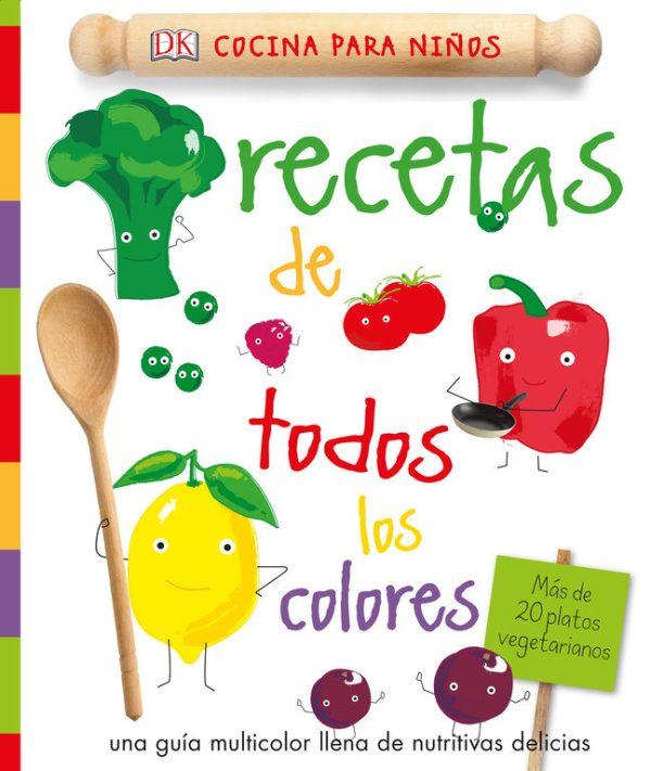 Portada del llibre infantil Recetas de todos los colores. Más de 20 platos vegetarianos