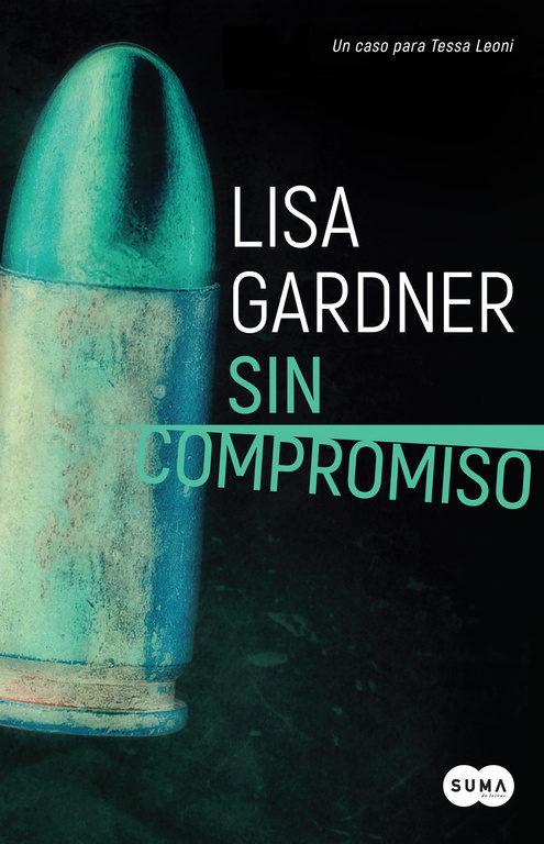 Imatge de la portada de la novel·la Sin compromiso de Lisa Gardner