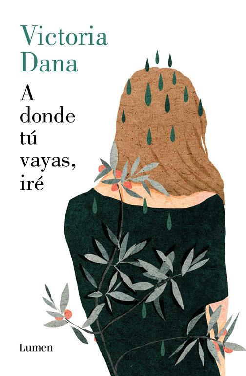 Imatge de la portada de la novel·la A donde tú vayas, iré de Victoria Dana