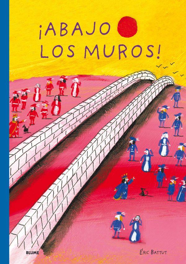 Portada del llibre infantil ¡Abajo los muros! d'Eric Batutt