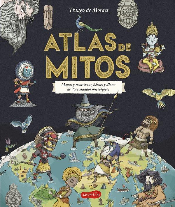 Portada del llibre infantil Atlas de los mitos de Thiago Moraes