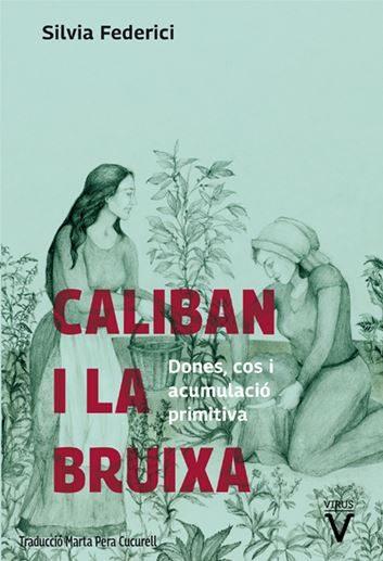 Portada del llibre Caliban i la bruixa. Dones, cos i acumulació primitiva de Silvia Federici