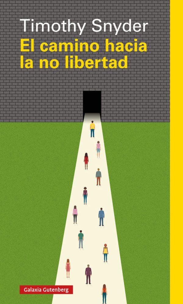 Portada del llibre El camino hacia la no libertad de Timothy Snyder
