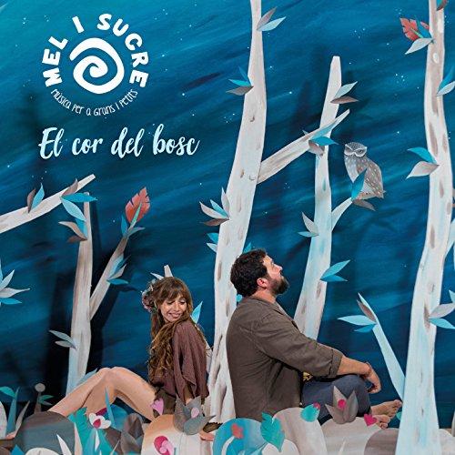 Portada del CD infantil El cor del bosc de Mel i sucre