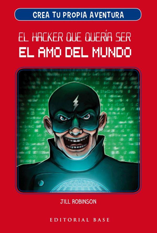 Portada del llibre infantil El hacker que quería ser el amo del mundo de Jill Robinson