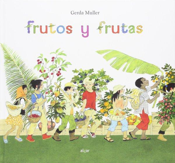 Portada del llibre infantil Frutos y frutas de Gerda Muller