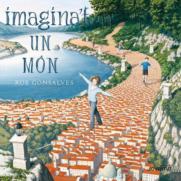 Portada del llibre infantil Imagina't un món de Rob Gonsalves