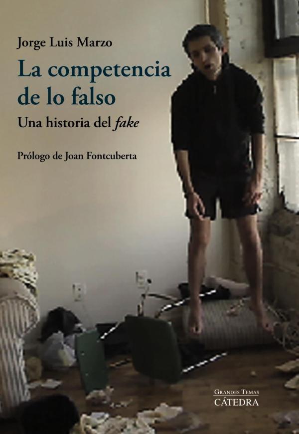 """Portada del llibre La competencia de lo falso. Una historia del """"fake"""" de Jorge Luis Marzo"""