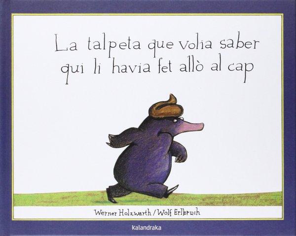 Portada del llibre infantil La talpeta que volia saber qui li havia fet allò al cap de Werner Holzwarth
