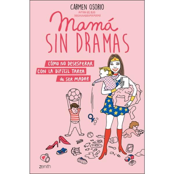 Portada del llibre Mamá sin dramas de Carmen Osorio