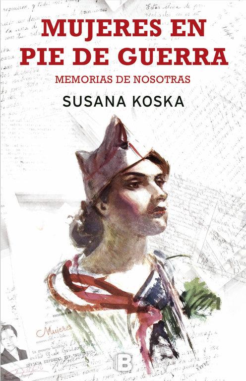 Portada del llibre Mujeres en pie de guerra, memorias de nosotras de Susana Koska