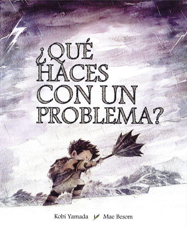 Portada del llibre infantil ¿Qué haces con un problema? de Kobi Yamada