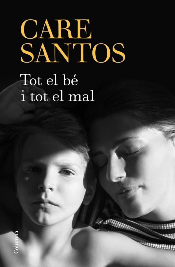Portada de la novel·la Tot el bé i tot el mal de Care Santos