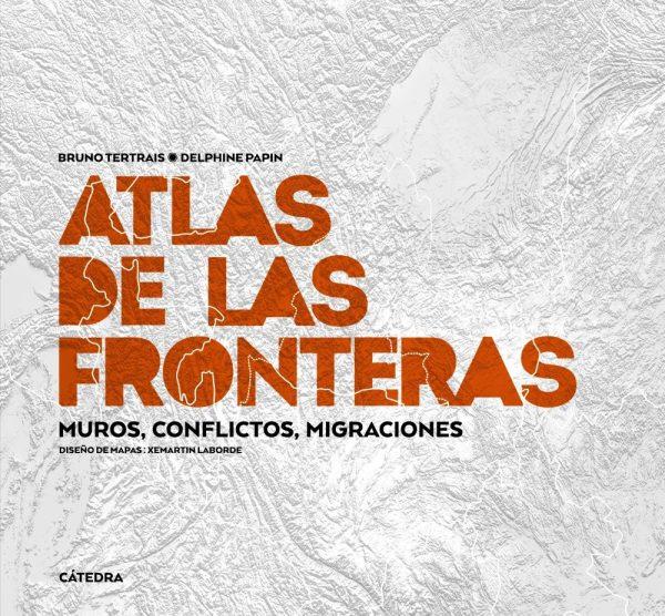 Portada del llibre Atlas de las frontera de Bruno Tertrais i Delphine Papih