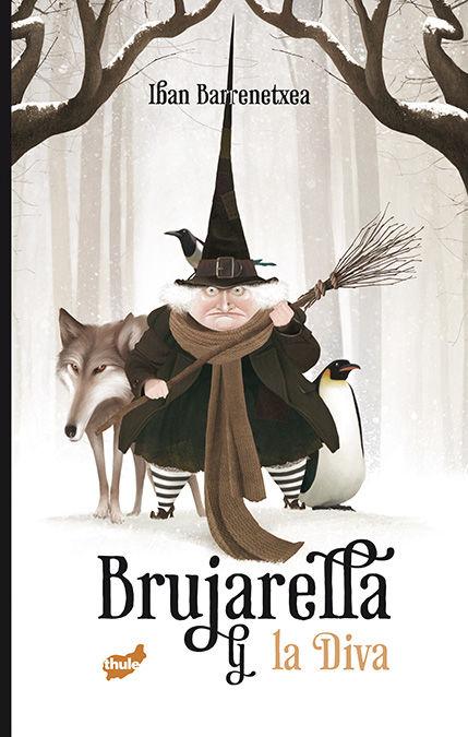 Portada del llibre infantil Brujarella y la diva d'Iban Barrenetxea