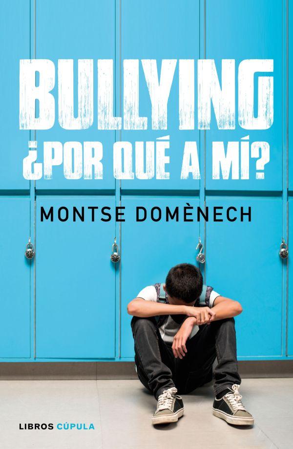Portada del llibre Bullying ¿Por qué a mí? de Montse Domènech