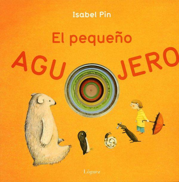 Portada del llibre infantil el pequeño agujero d'Isabel Pin
