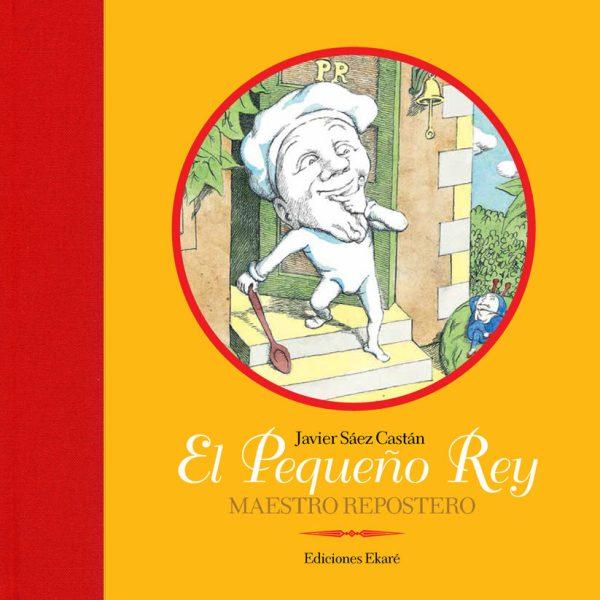 Portada del llibre infantil El pequeño Rey. Maestro repostero de Javier Sáez Castán