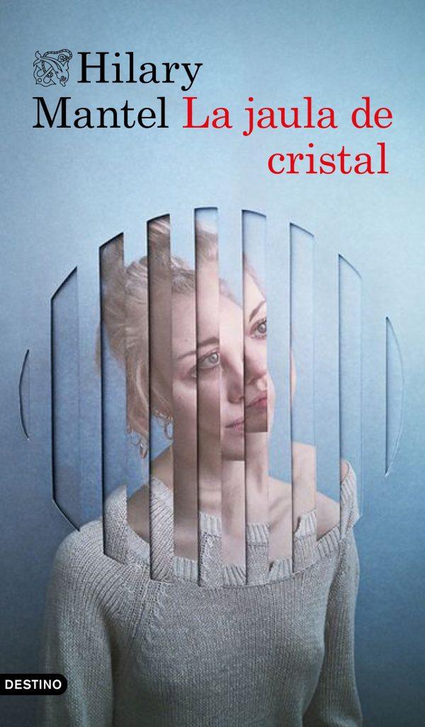 Portada de la novel·la La jaula de cristal de Hilary Mantel