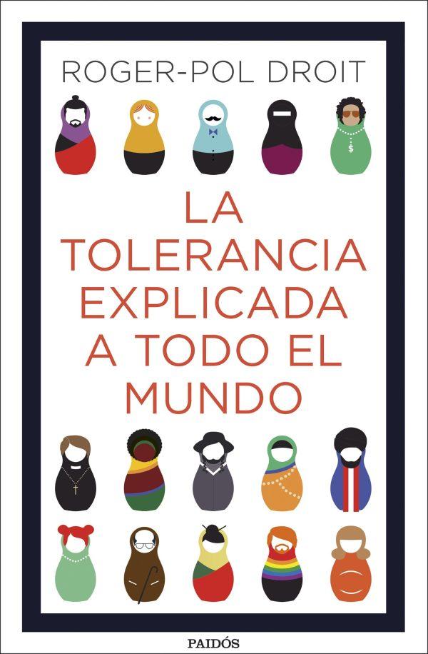 Portada del llibre La tolerancia explicada a todo el mundo de Roger-Pol Droit