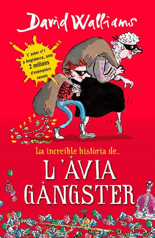 Portada del llibre infantil La increible història de l'àvia gànster de David Walliams