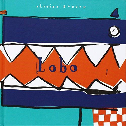 Portada del llibre infantil Lobo d'Olivier Bouzou