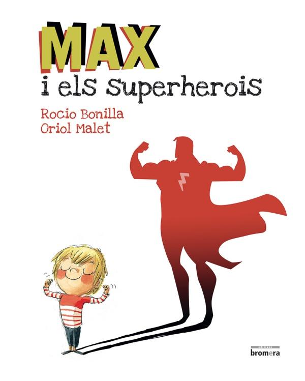 Portada del llibre infantil Max i els superherois de Rocio Bonilla i Oriol Malet